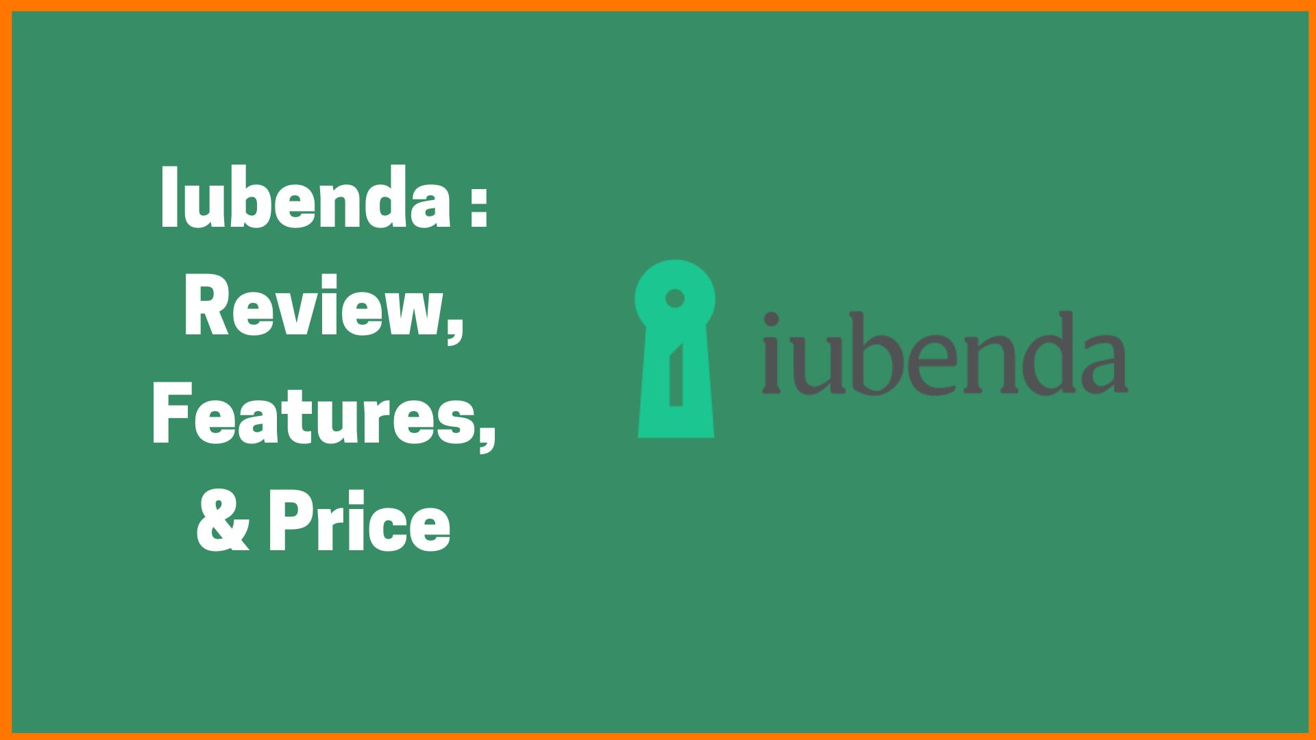 Iubenda: Privacy, Cookie and Legal Solutions for Organizations