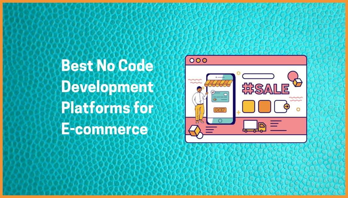 Best No Code Development Platforms for E-commerce