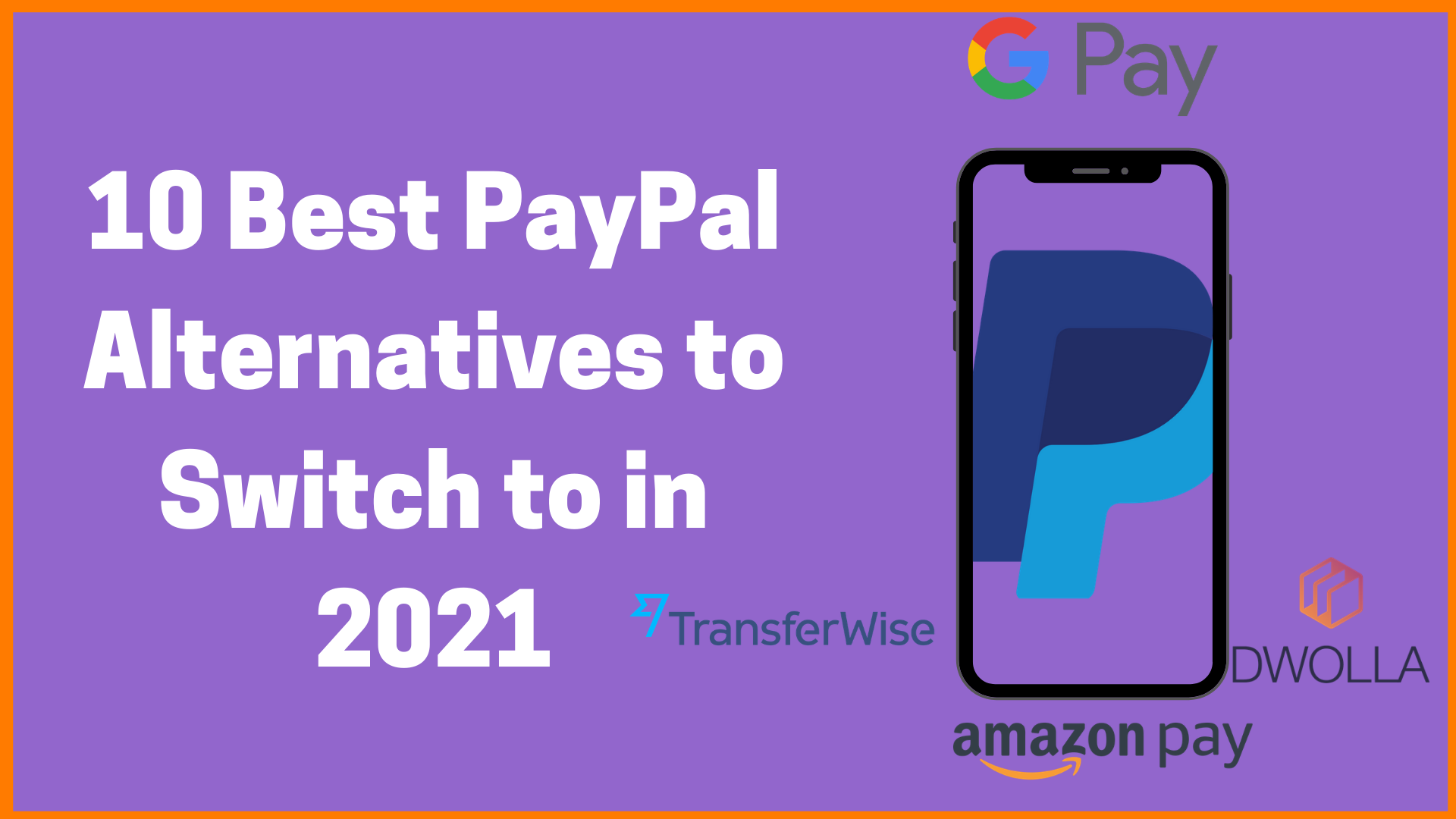 10 Best PayPal Alternatives to Switch to in 2021