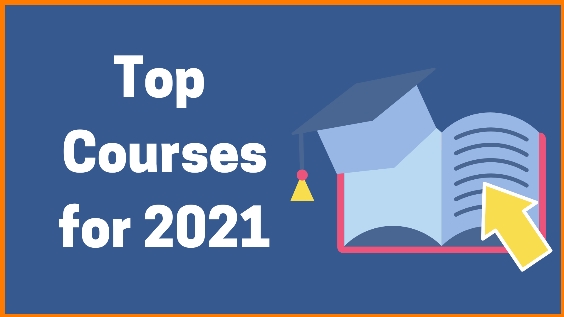 Top Courses for 2021