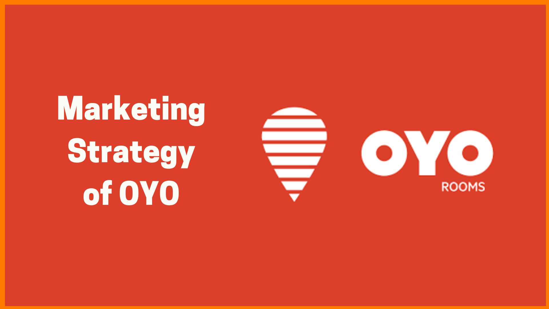 How OYO Marketed Itself: Marketing Strategy of OYO