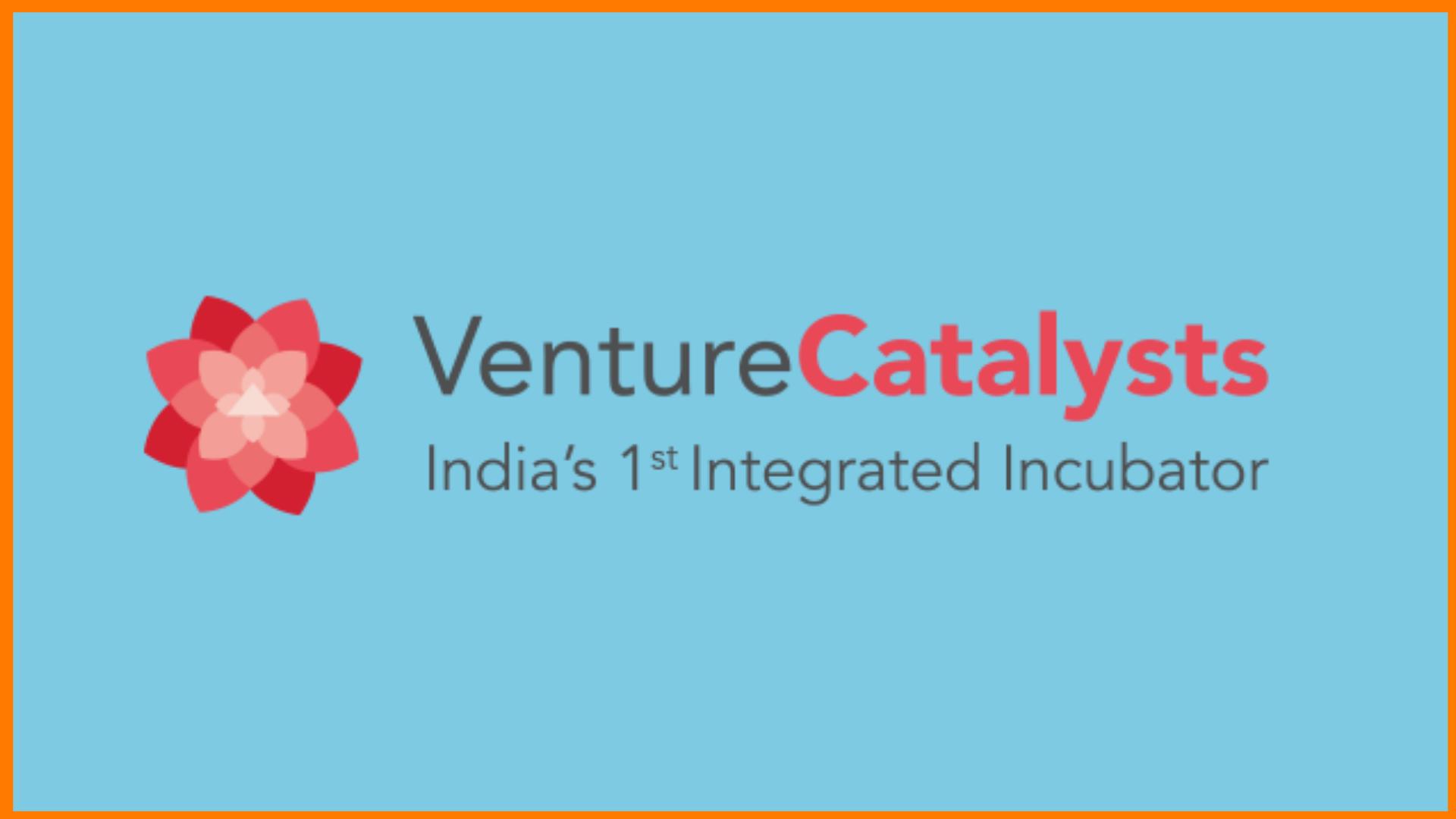 Venture Catalysts - India's Largest Integrated Incubator