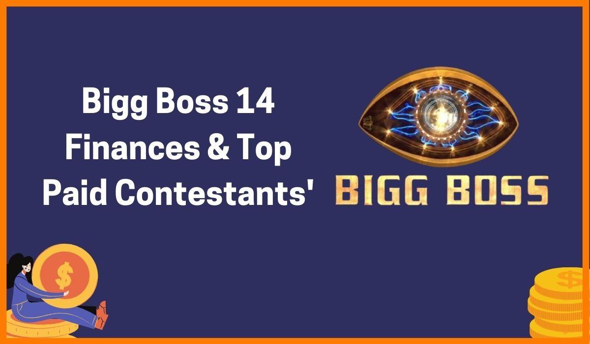 Bigg Boss 14 - Finances & Top Paid Contestants
