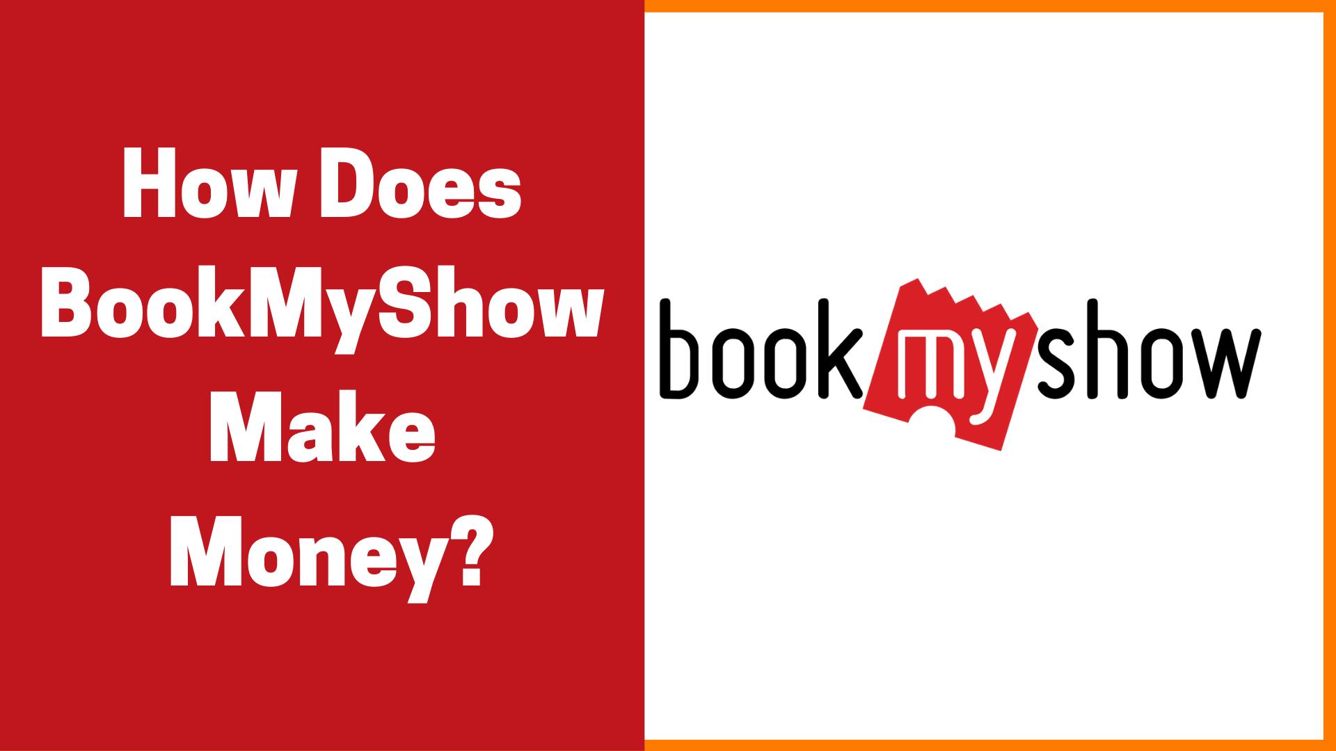 How BookMyShow Makes Money | BookMyShow Revenue Model
