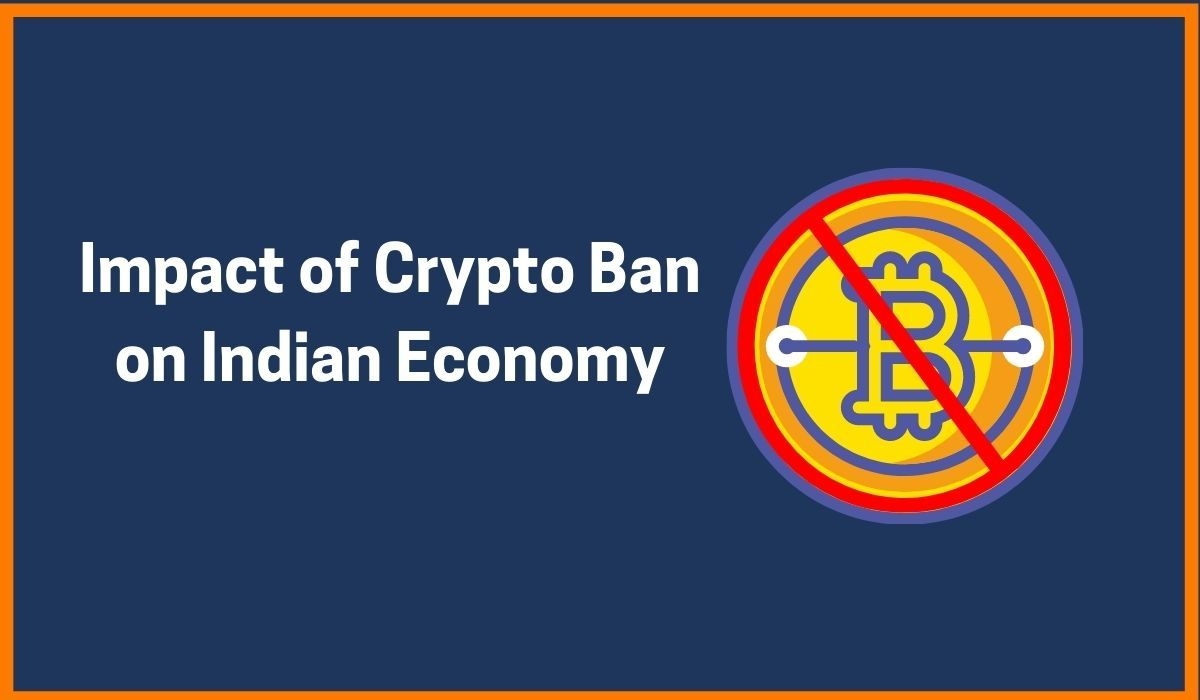 Impact of Crypto Ban on Indian Economy