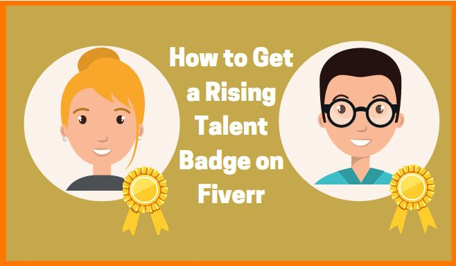 How to get a Rising Talent Badge on Fiverr