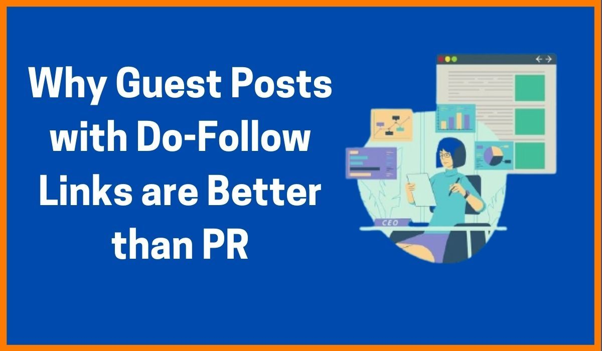 Why a Guest Post with Do-Follow Links is Better than PR?