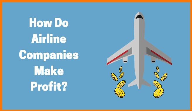 How Do Airline Companies Make Profit?