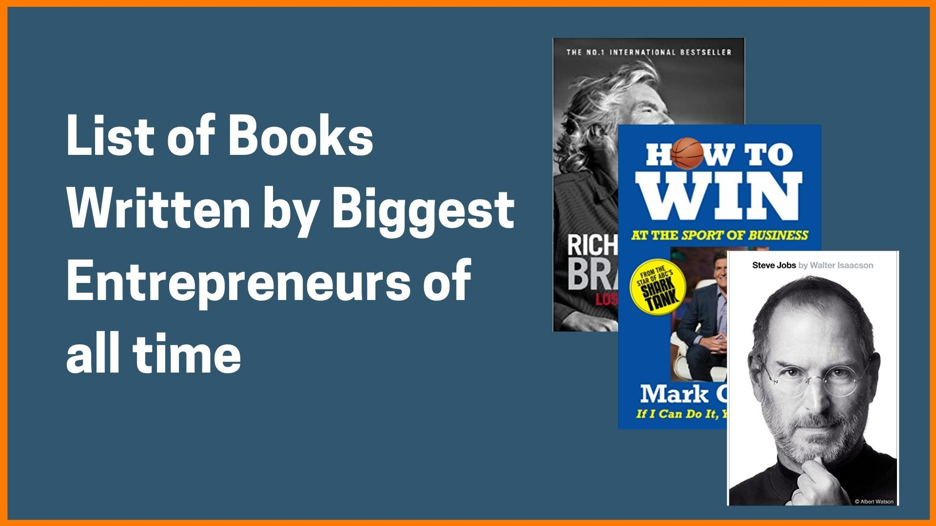 List of Books Written by the Top Entrepreneurs of all Time