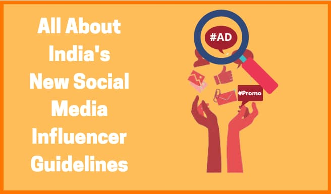 All About India's New Social Media Influencer Guidelines