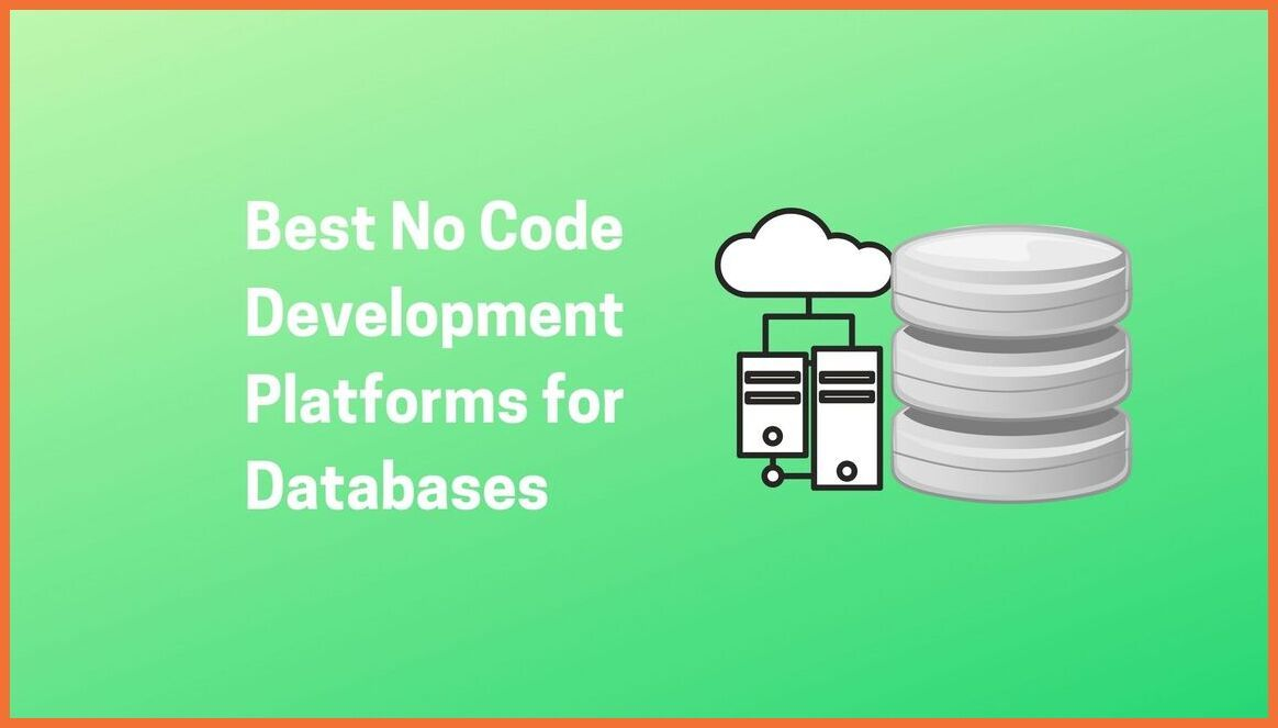 Best No Code Development Platforms for Databases