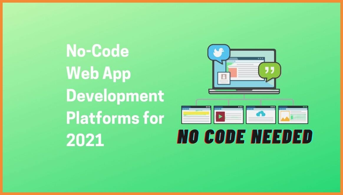 Best No Code Web App Development Platforms for 2021