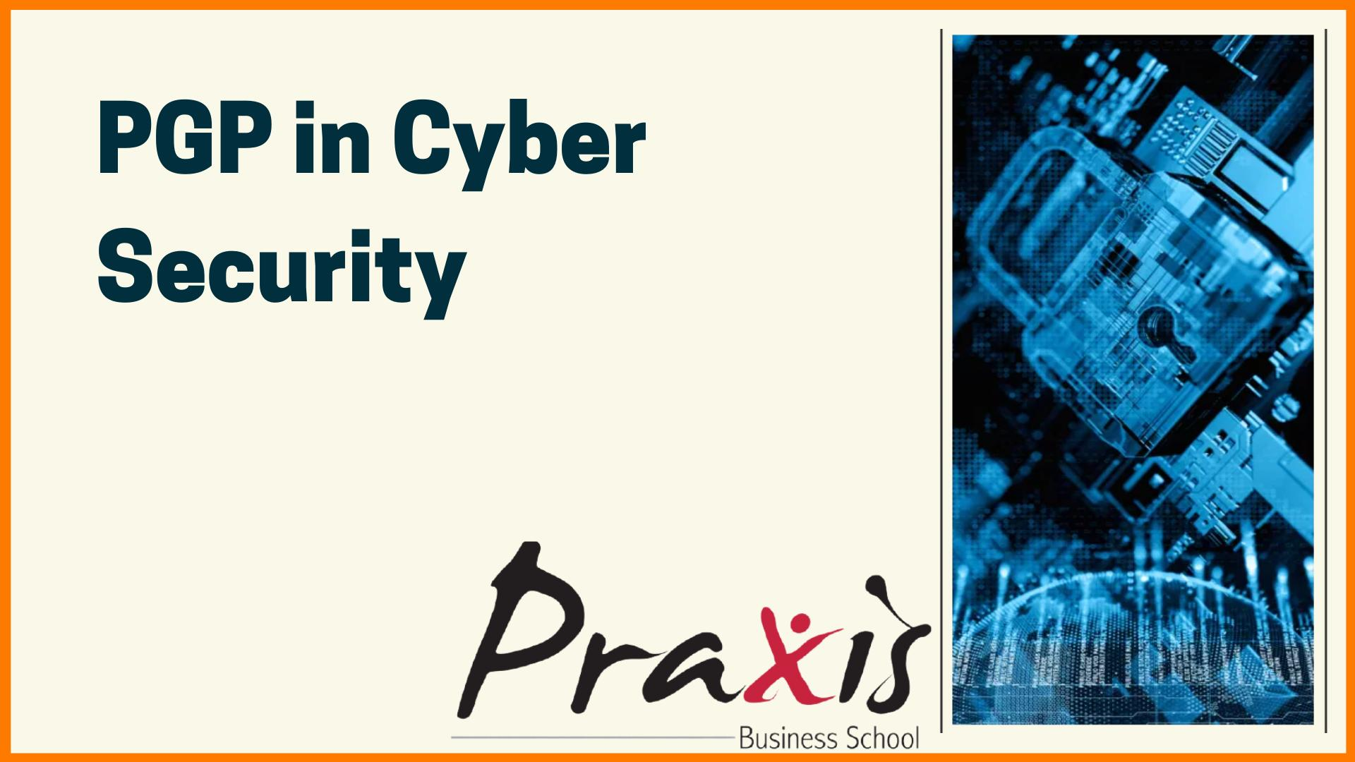 PGP in Cyber Security - Top cybersecurity course