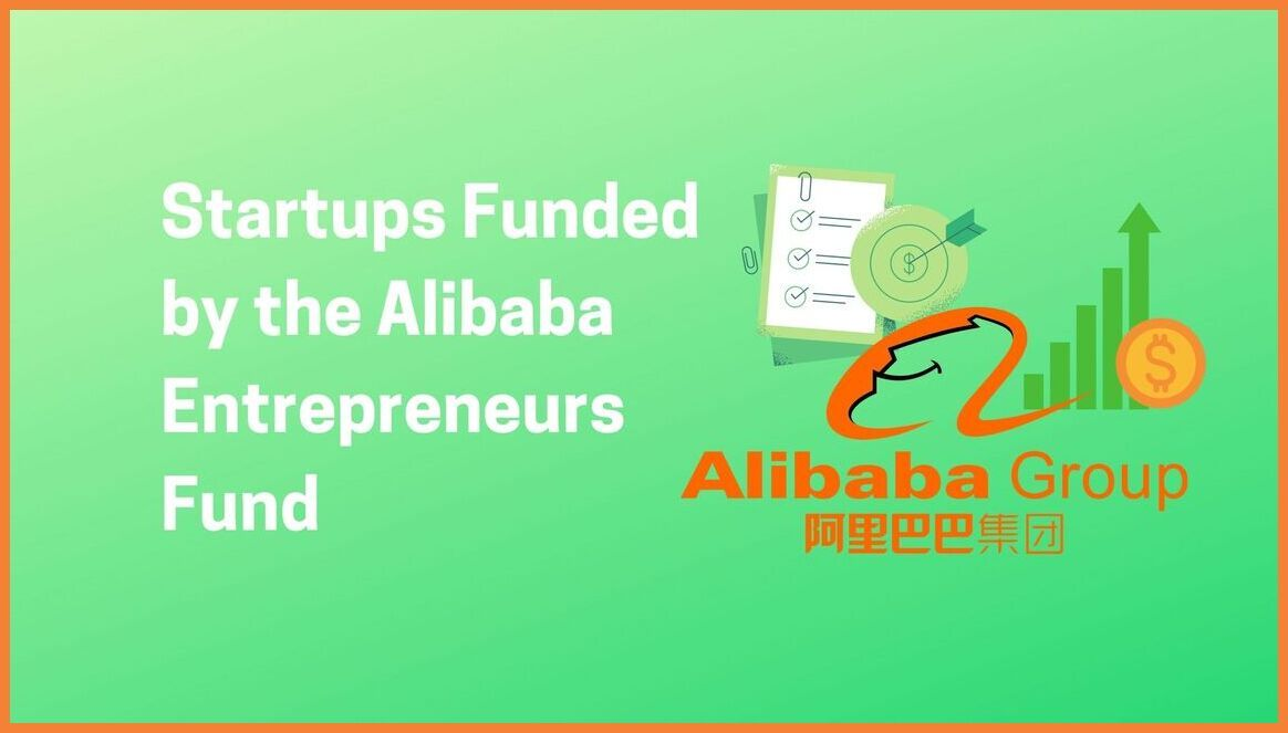 Startups funded by the Alibaba Entrepreneurs Fund