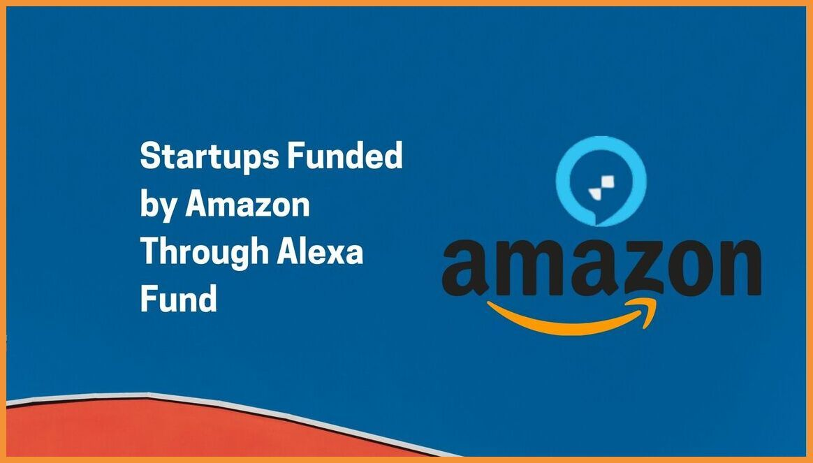 Startups Funded by Amazon | Alexa Fund Portfolio Companies