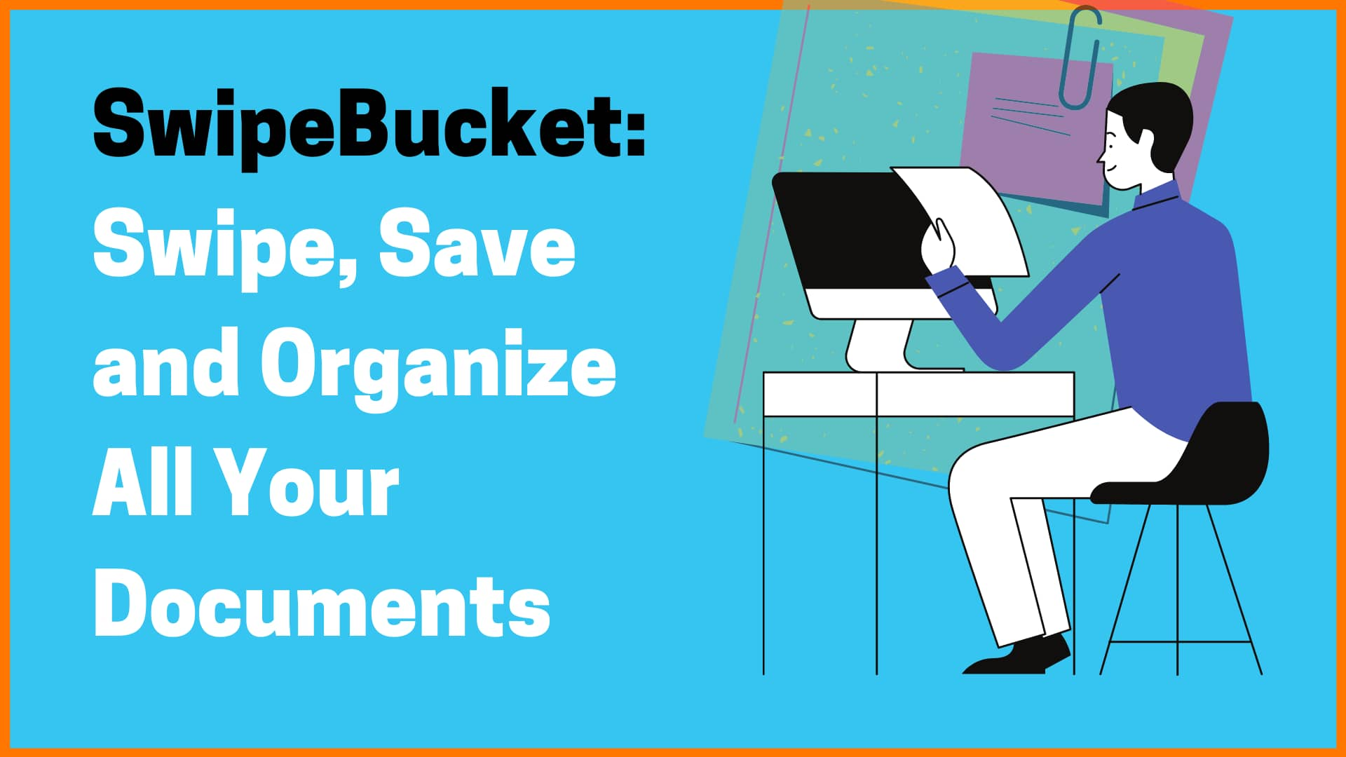 SwipeBucket: Organize Useful Ideas from the Web
