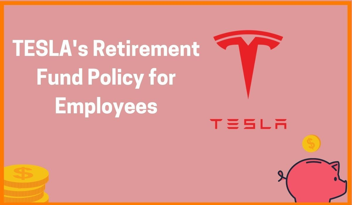 Why does TESLA not provide employees with a Retirement Fund?