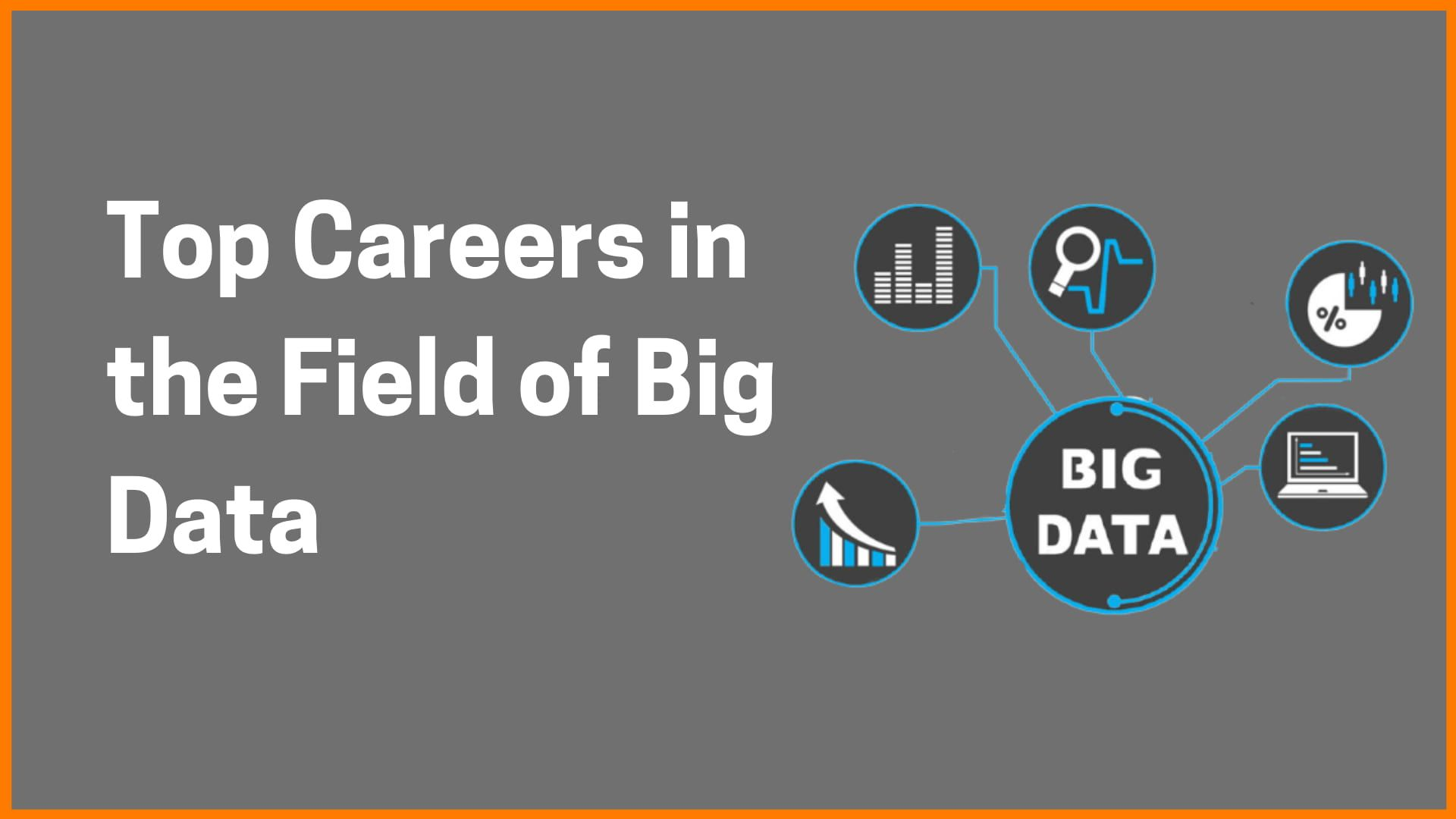 Top Careers in the Field of Big Data