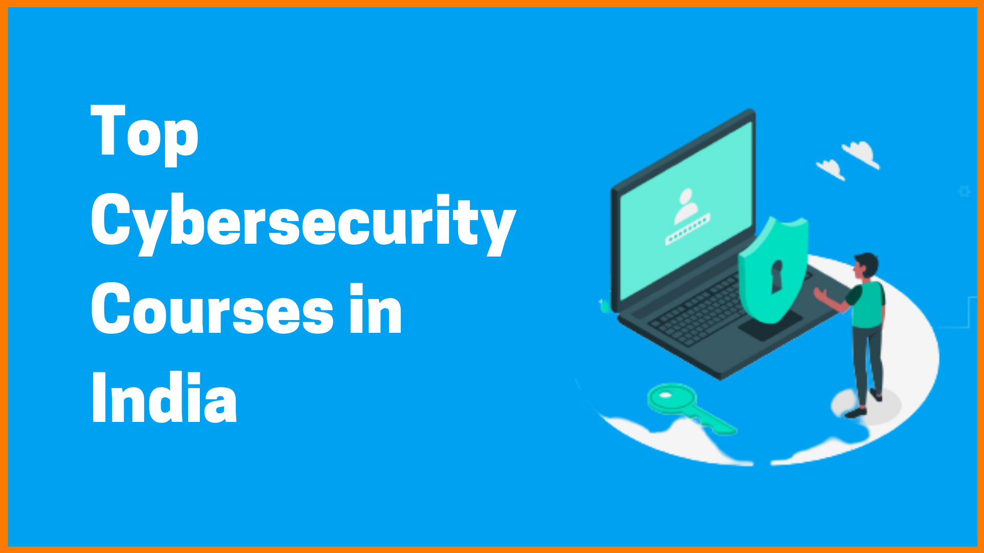 Top Cybersecurity Courses in India
