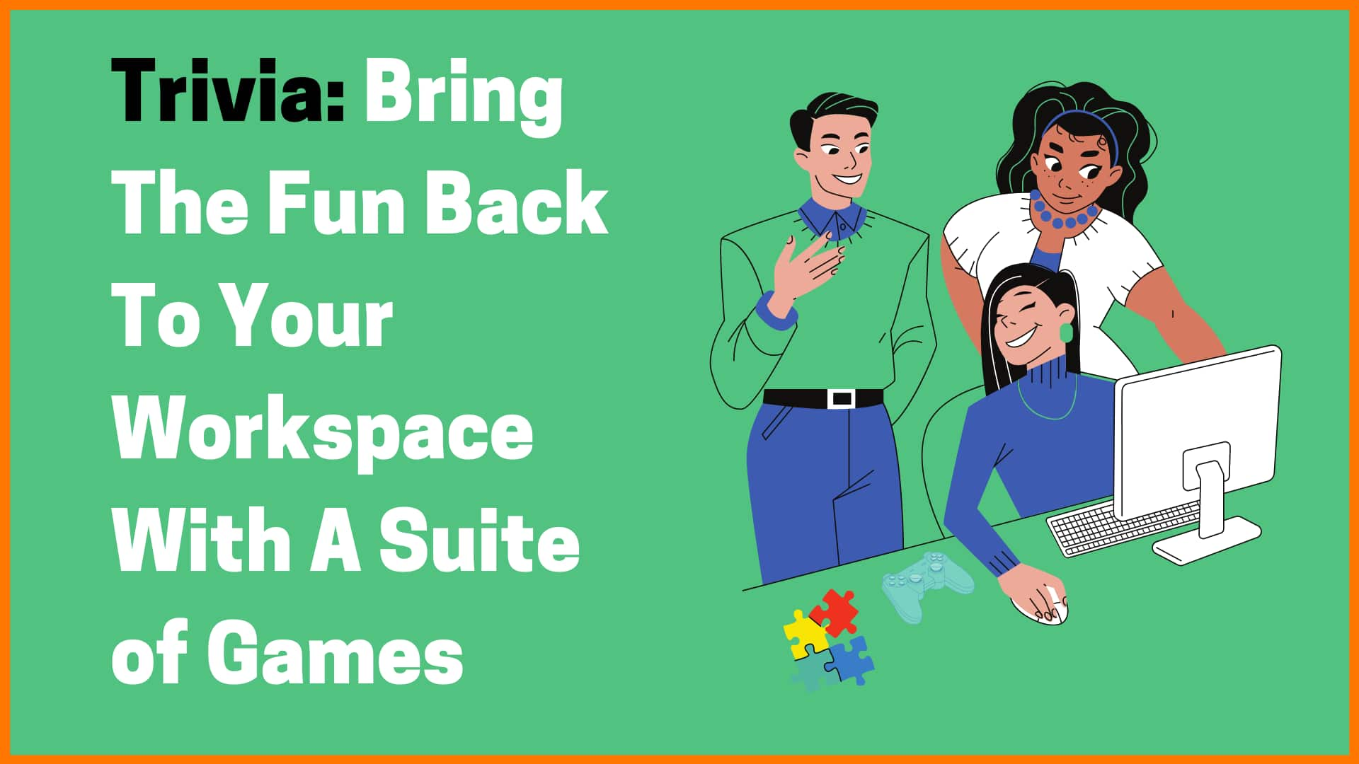 Trivia: Bring The Fun Back To Your Workspace