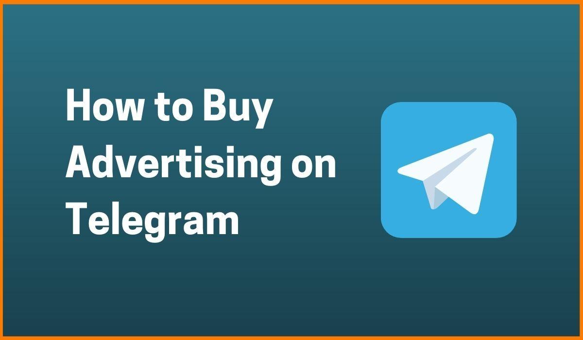 How to Buy Advertising on Telegram