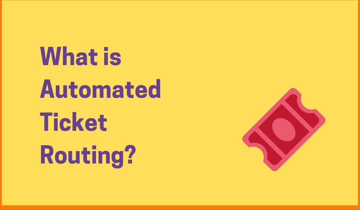 What is Automated Ticket Routing? The Basics