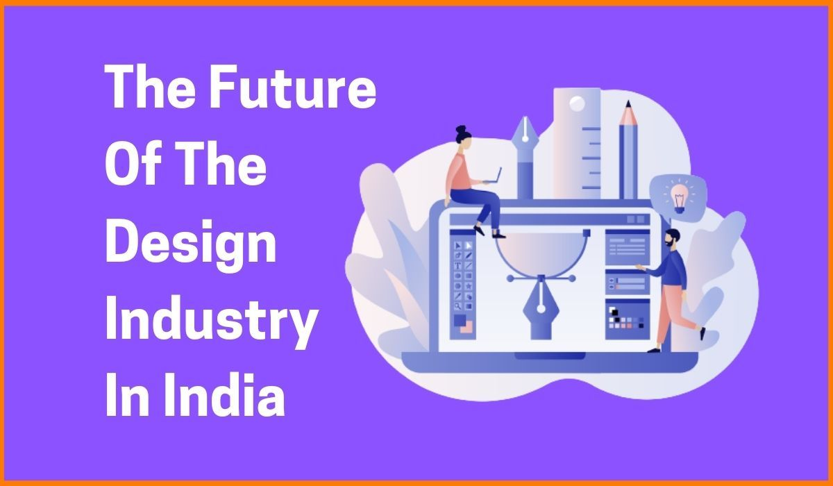 The Future Of The Design Industry In India