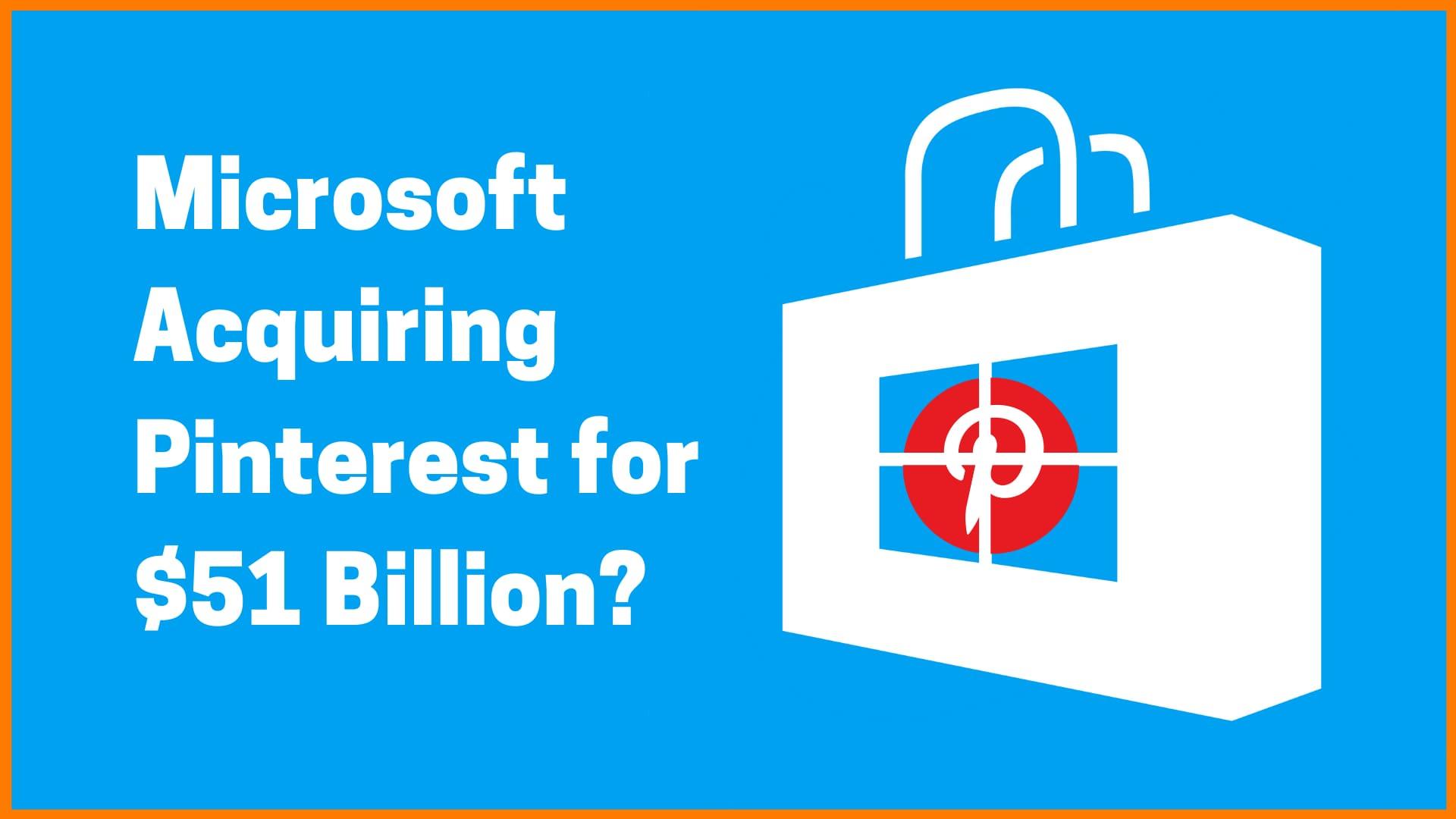 Is Microsoft Acquiring Pinterest?