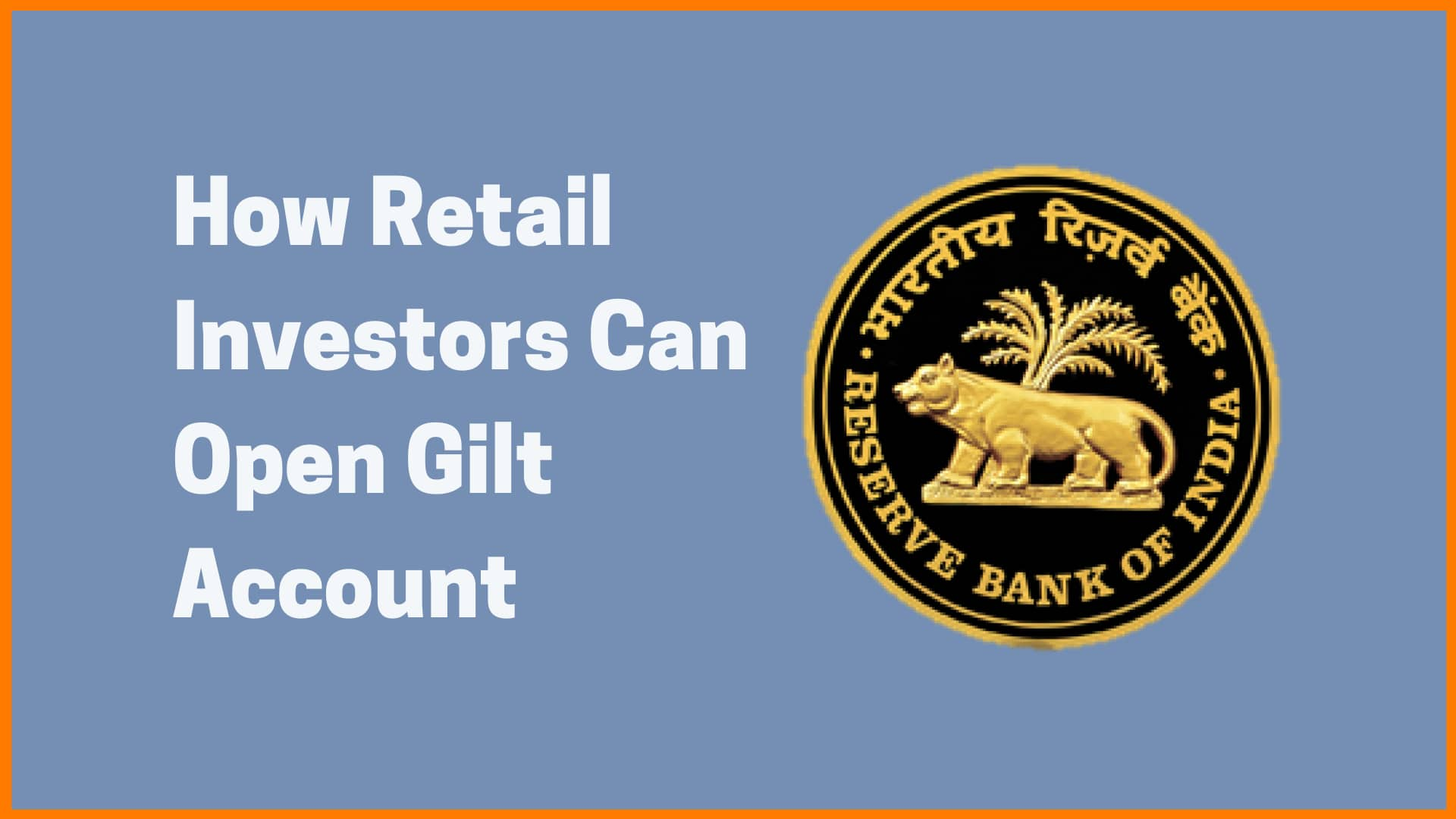 How can Retail Investors open a Gilt Account