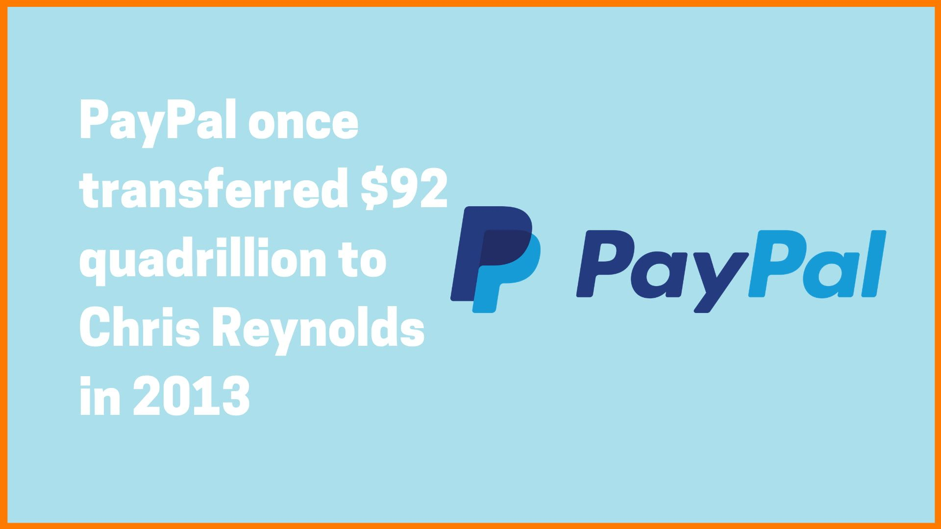 PayPal accidentally transferred $92 Quadrillion to a man in Delaware