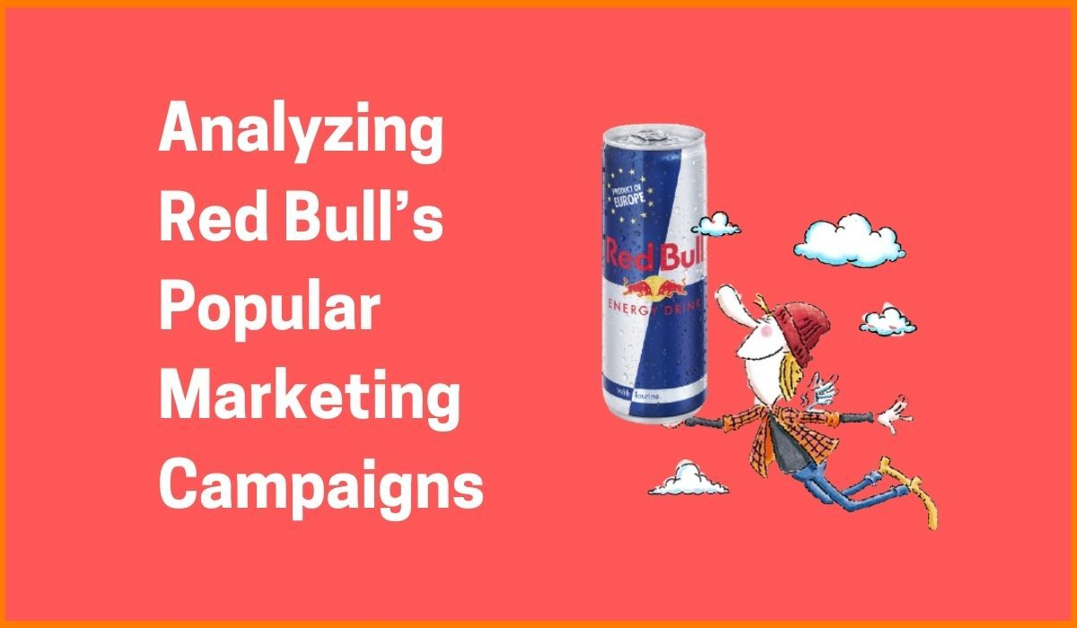Analyzing Red Bull's Popular Marketing Campaigns