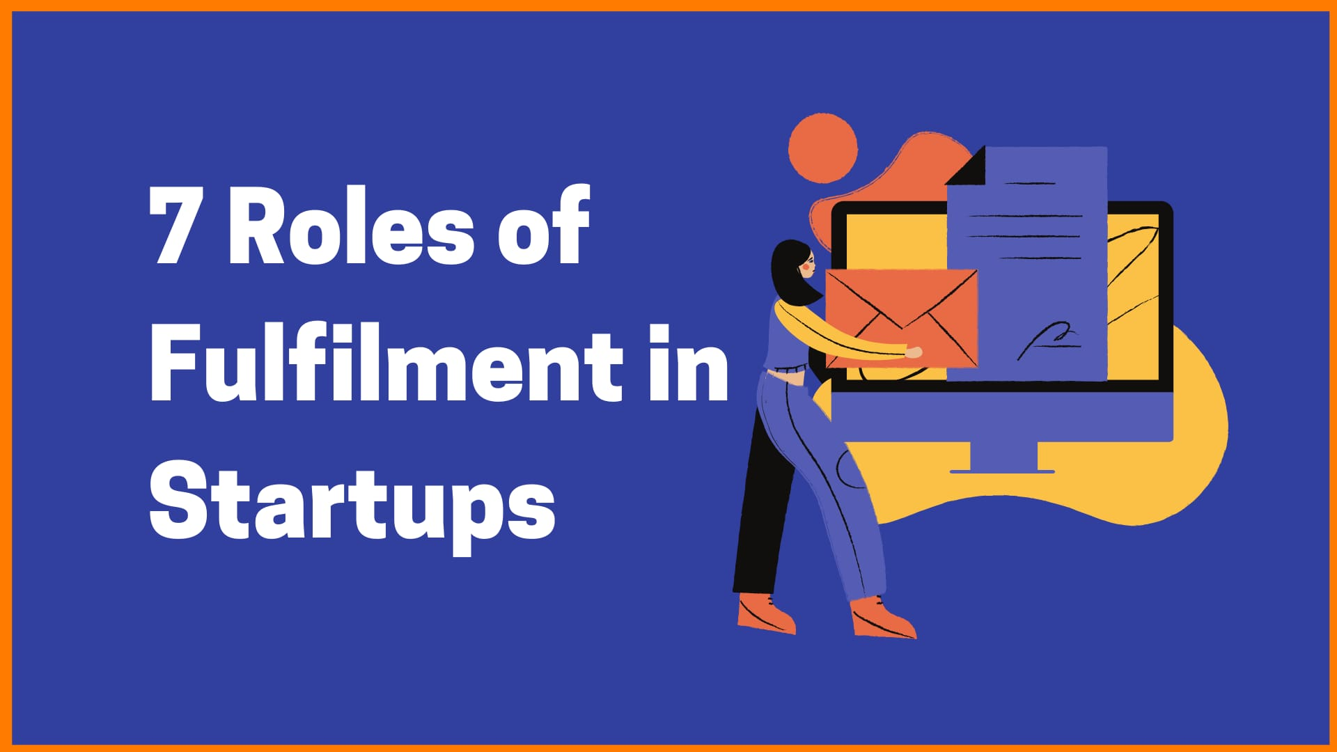 7 Roles Of Fulfillment Companies in Startups