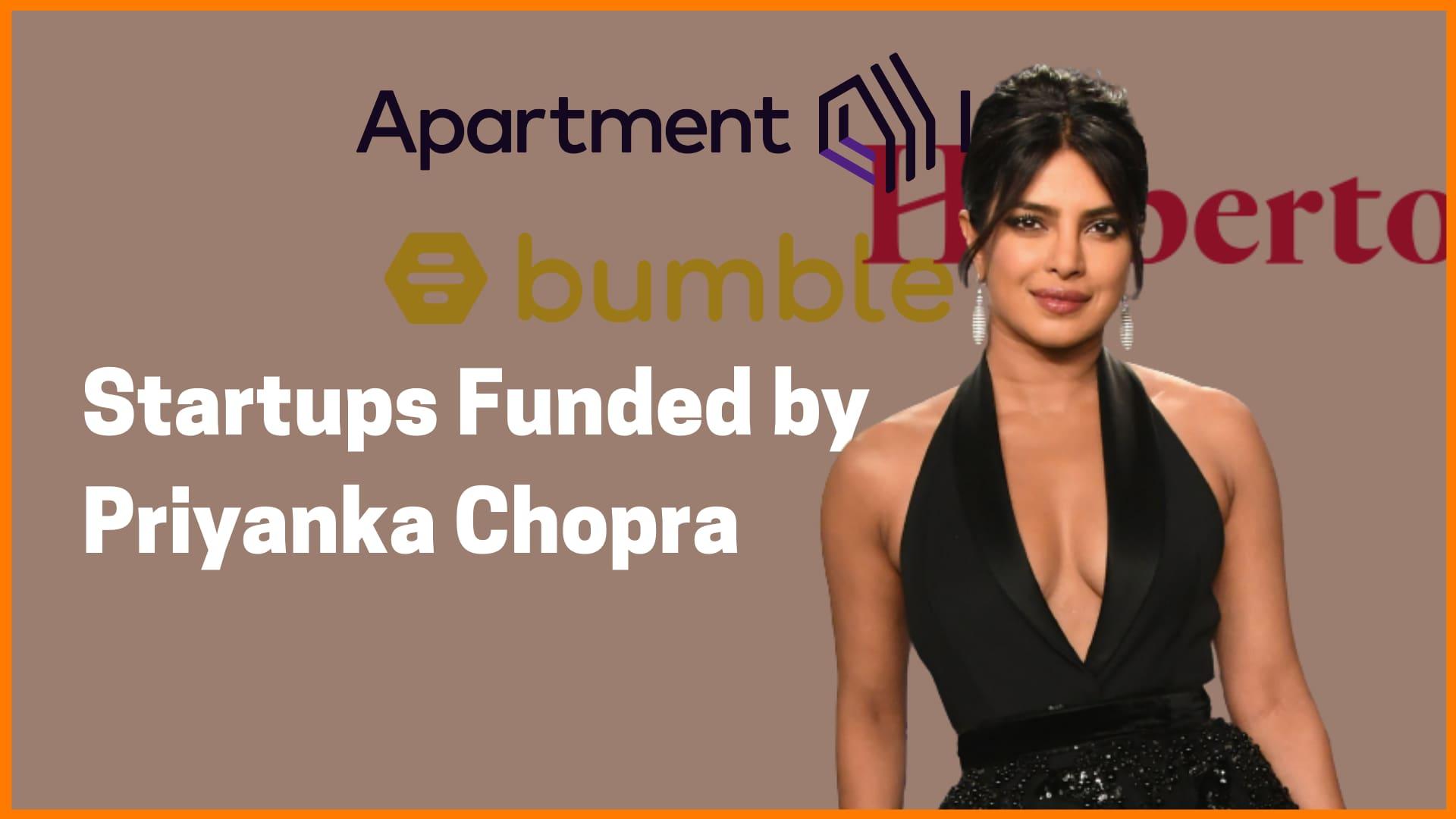 List of All the Startups Funded by Priyanka Chopra Jonas