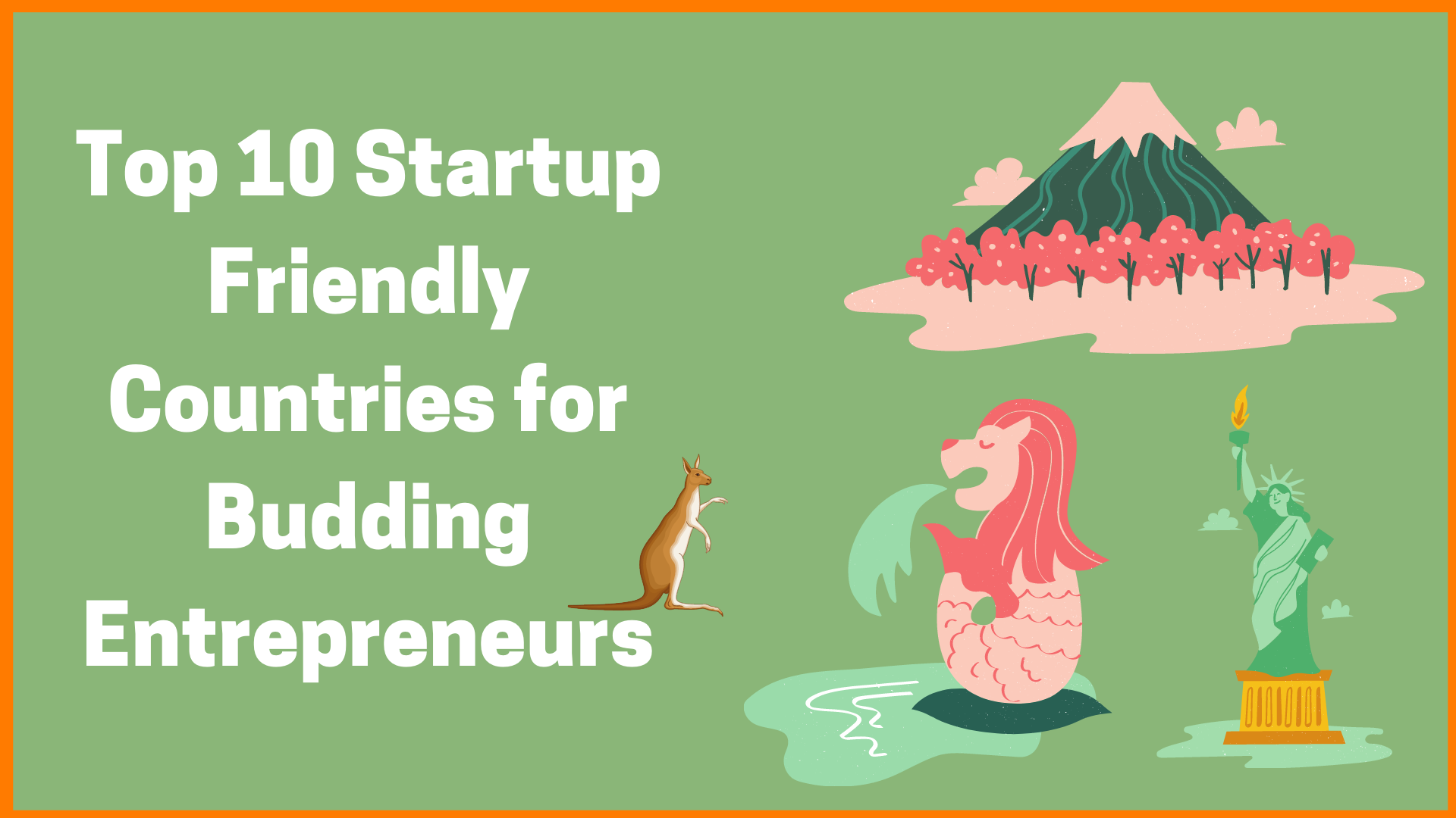 Top 10 Startup Friendly Countries for Budding Entrepreneurs