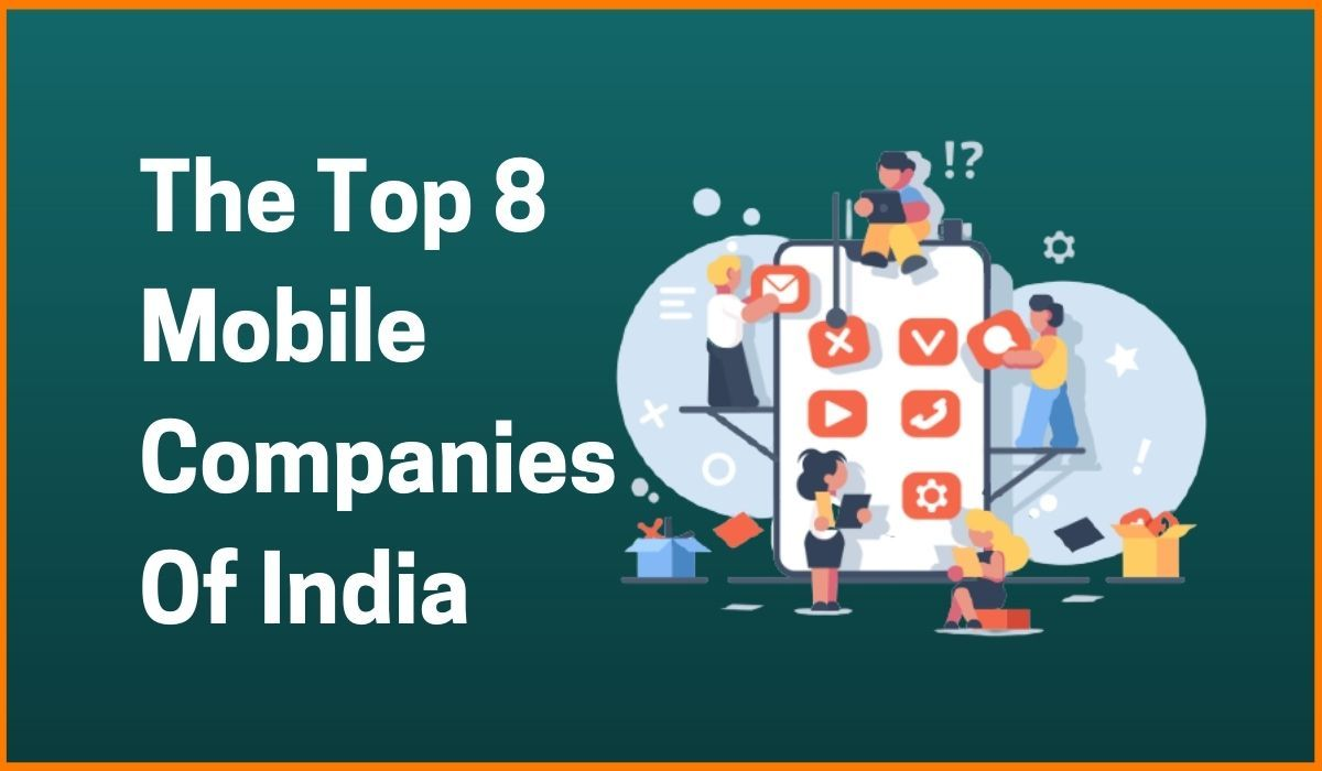 The Top 8 Mobile Companies Of India