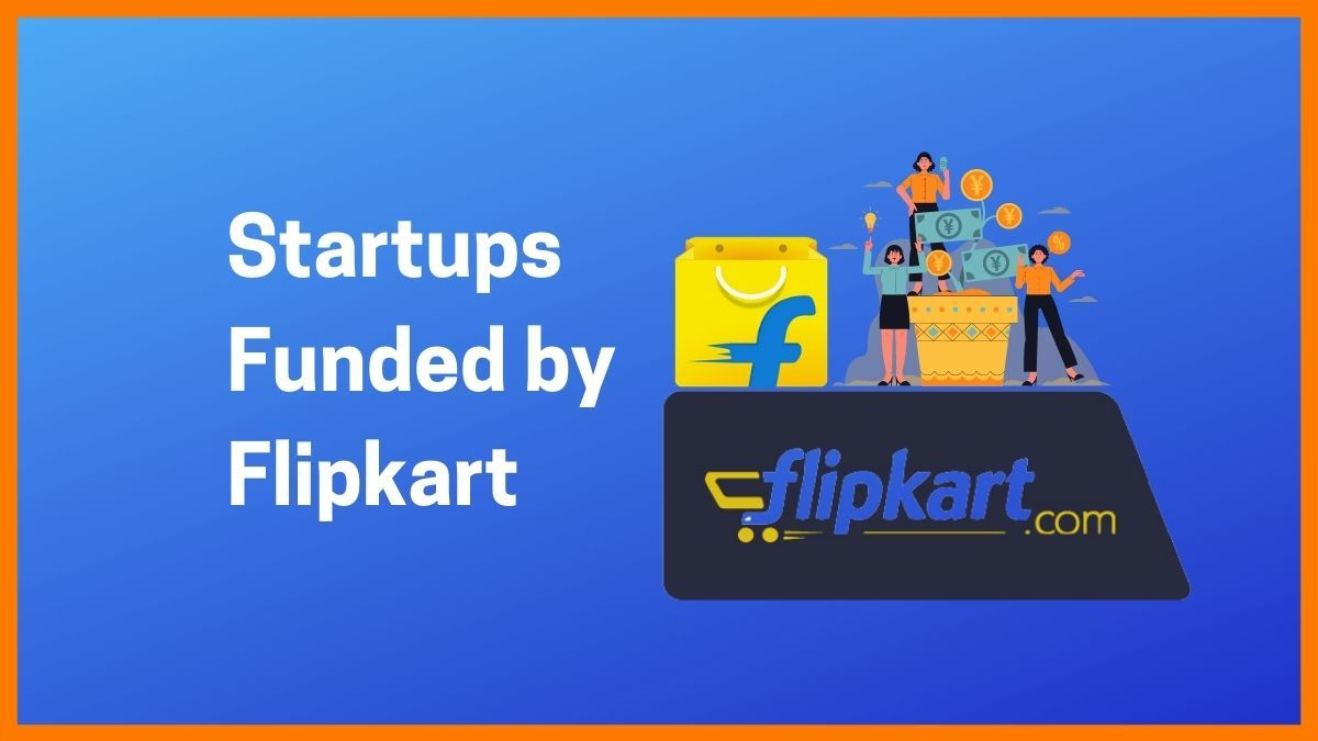 Startups Funded by Flipkart