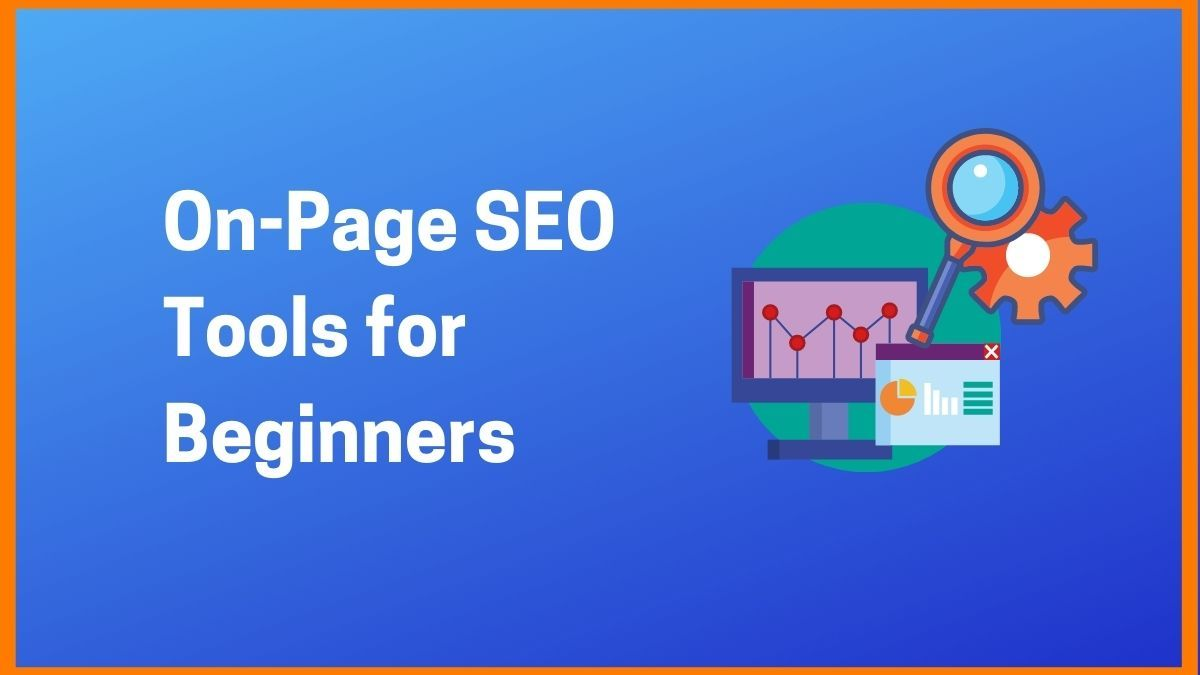 Best On-Page SEO Tools for Beginners