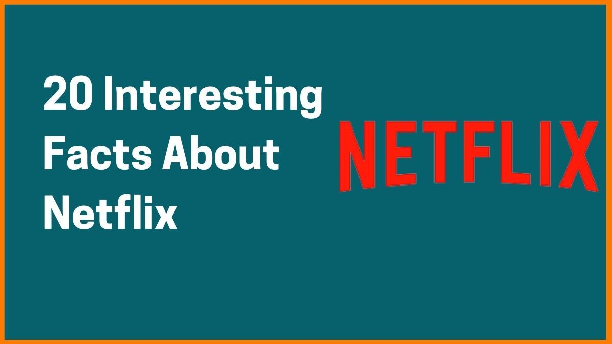 20 Interesting Facts About Netflix You Need to Know