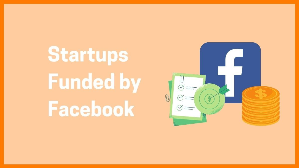 Startups Funded by the Facebook Accelerator Program