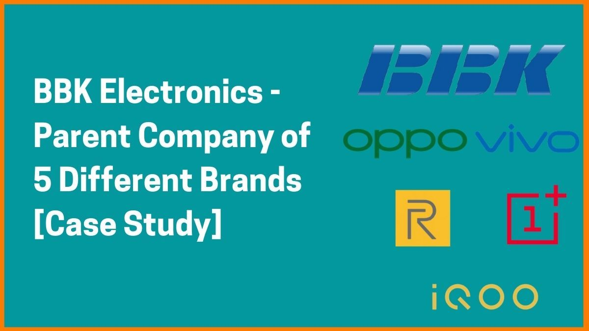 BBK Electronics-The manufacturer who Rivaled Apple [Case Study]