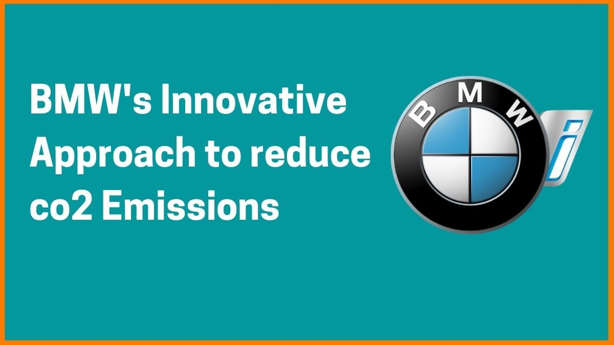 Why BMW is Investing in CO2 Free Steel Production?