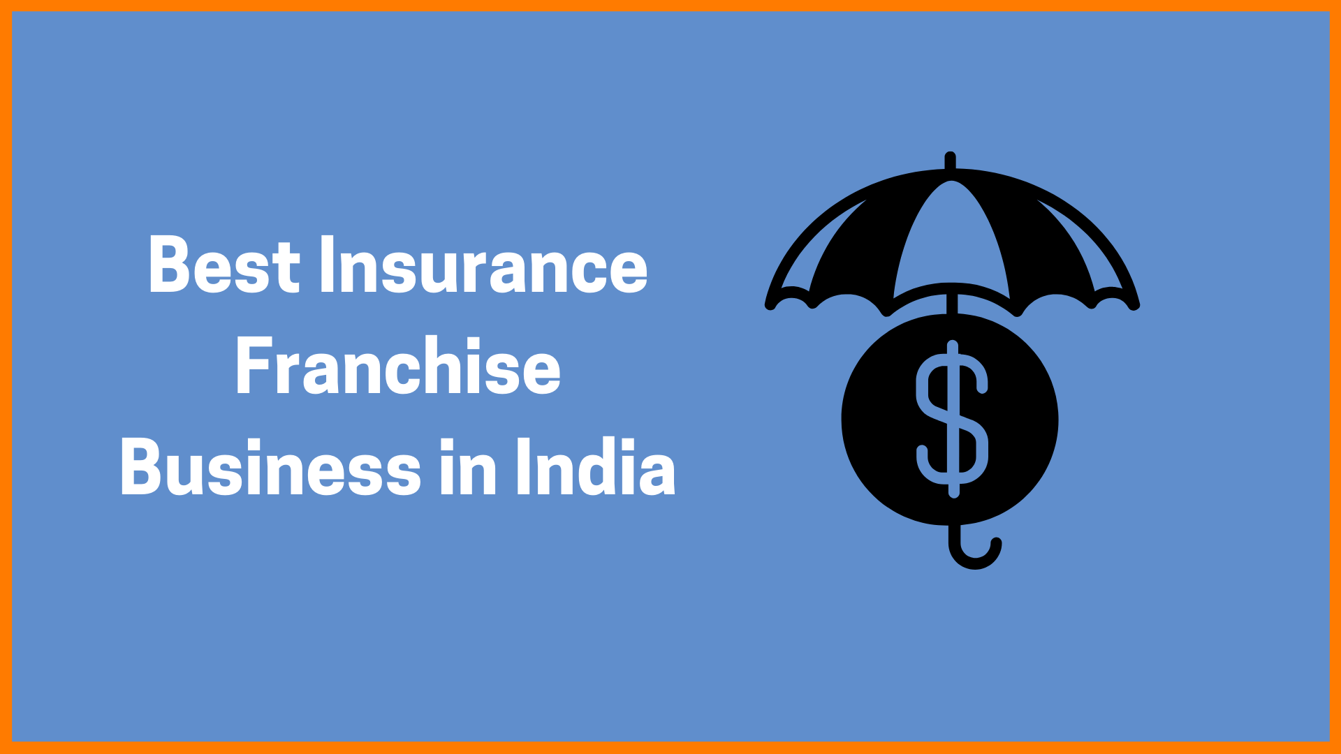 Best Insurance Franchises Business In India