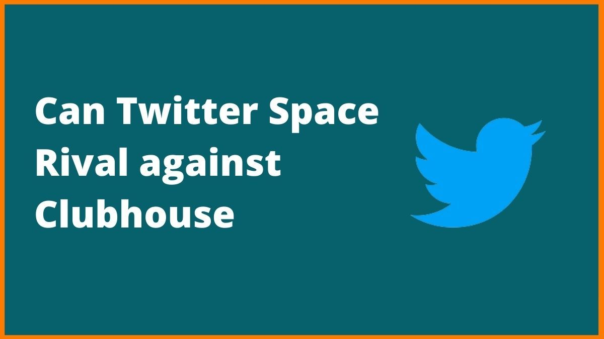 Can Twitter Space Rival popular Social media platform Clubhouse