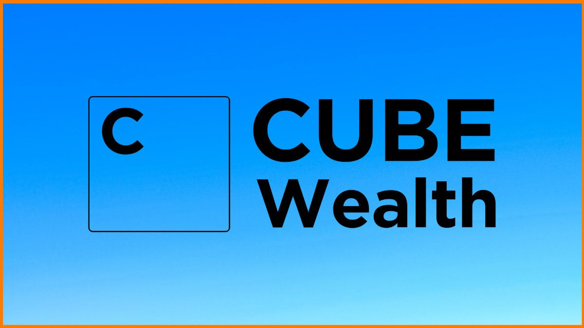 CUBE WEALTH: The Incredible Wealth Management Journey for Your Investment Goal