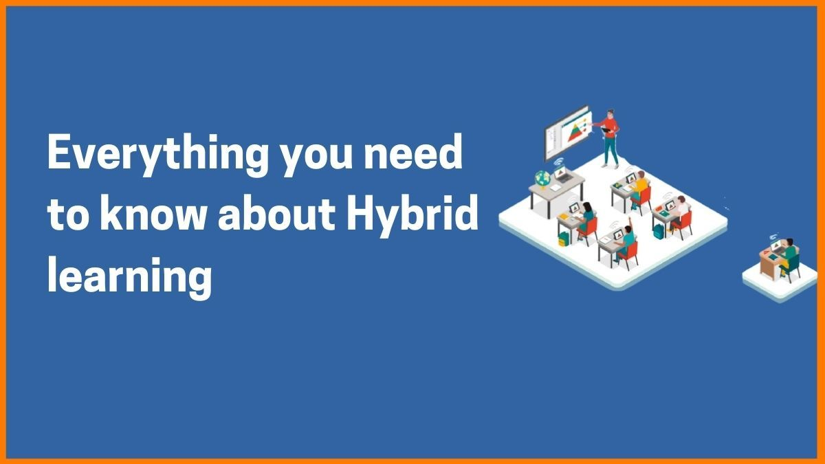 Everything you Need to know about Hybrid learning Model
