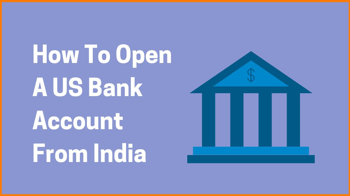 How To Open A US Bank Account From India