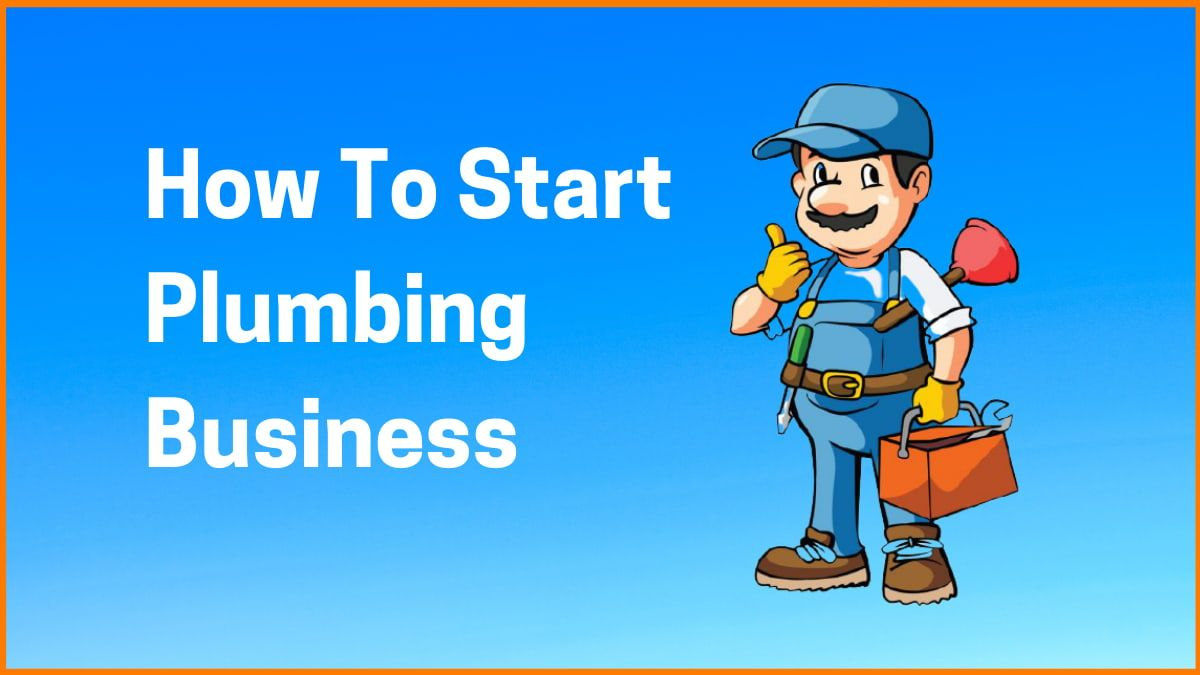 How To Start Plumbing Business