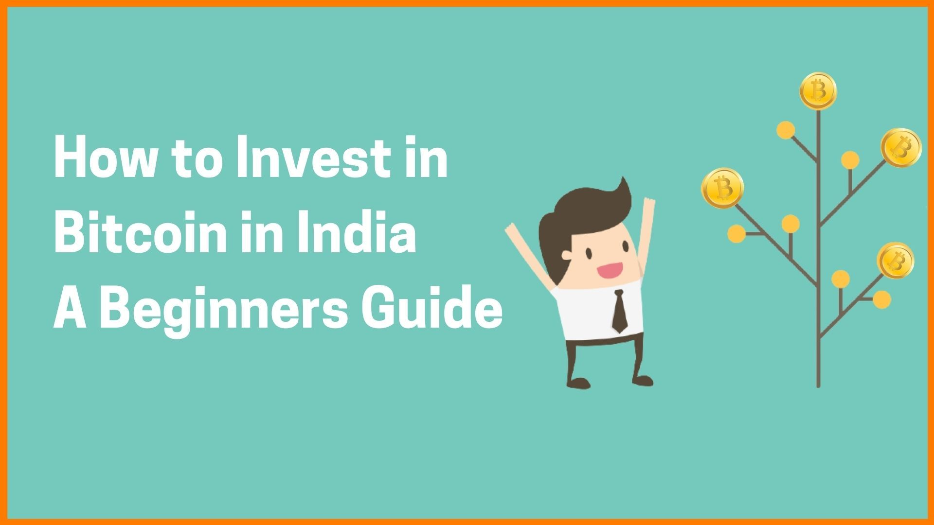 How to Invest in Bitcoin in India -A Beginners Guide