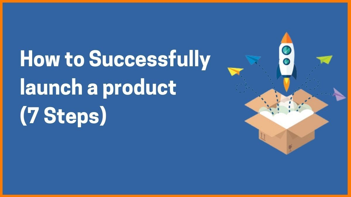 How to Successfully Launch a Product in the Market