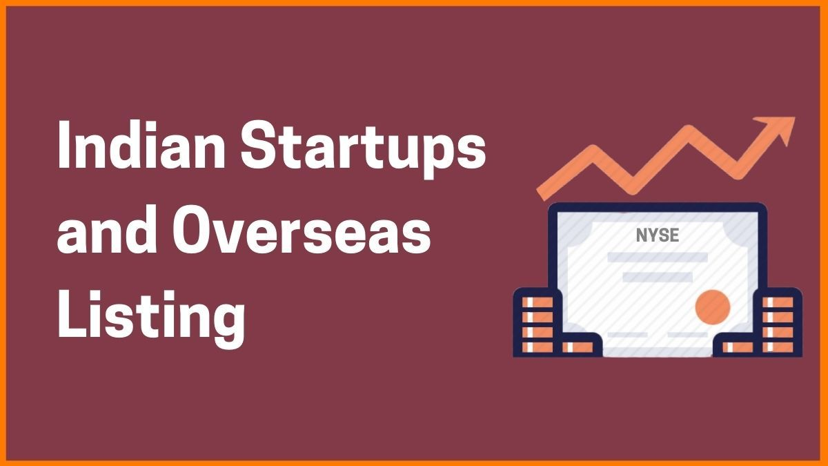 Indian Startups May Soon Start Listing Overseas